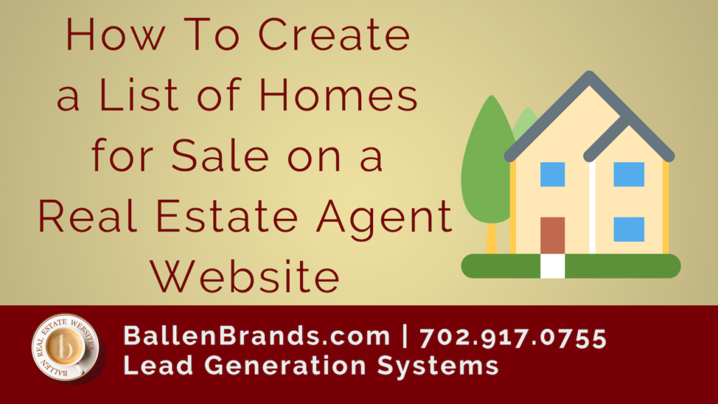 How to Create a List of Homes for Sale on a Real Estate Agent Website