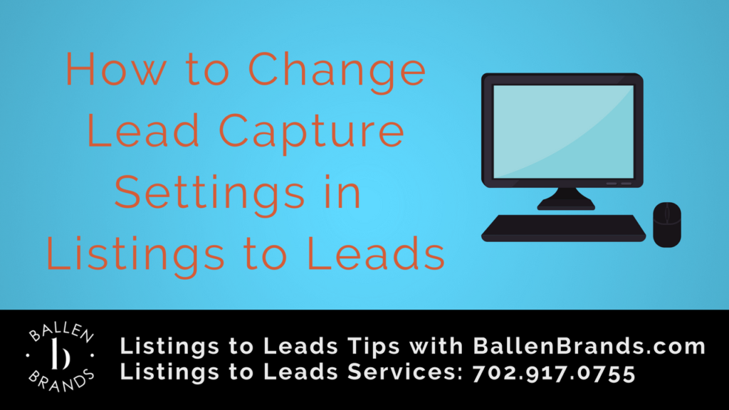 How to Change Your Lead Capture Settings in Listings to Leads