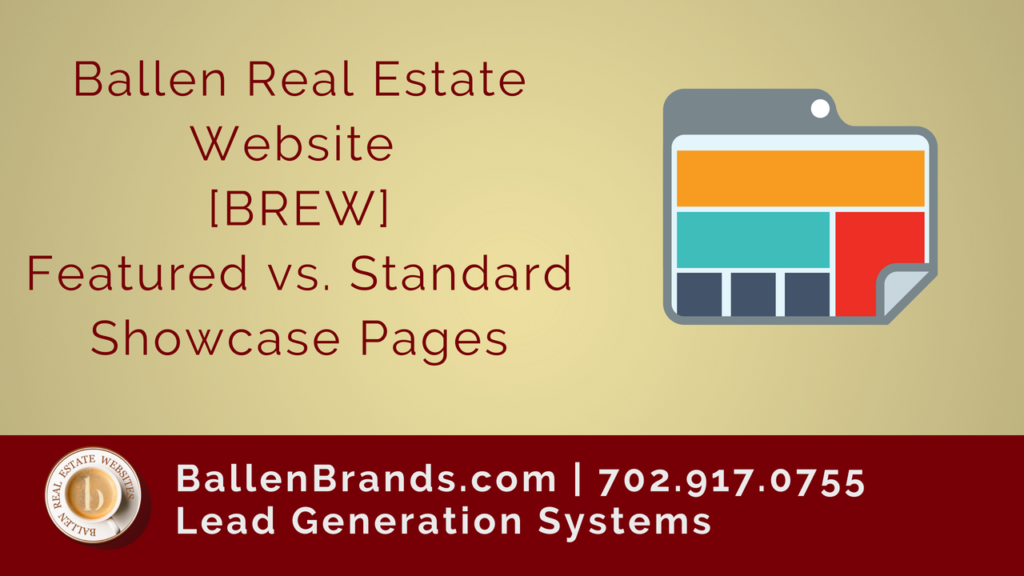 Ballen Real Estate Website [BREW] Featured vs. Standard Showcase Pages