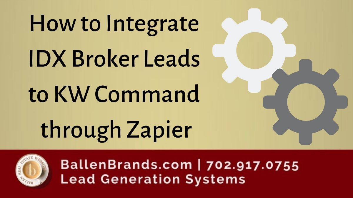 How to Integrate IDX Broker Leads to KW Command through Zapier [Video]