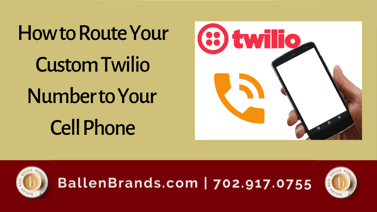 How to Route Your Custom Twilio Number to your Cell Phone