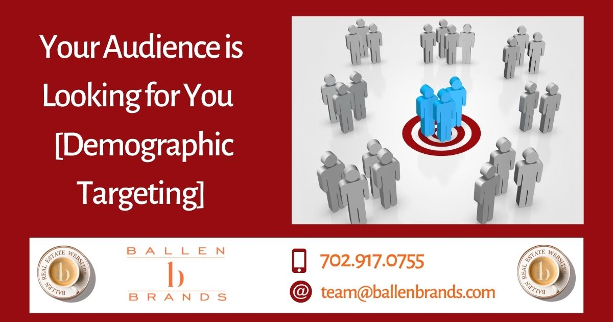 Your Audience is Looking for You [Demographic Targeting]