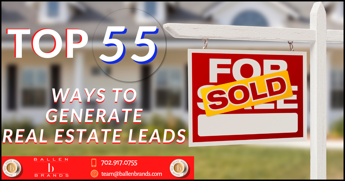 55 of the Best Ways to Generate Real Estate Leads